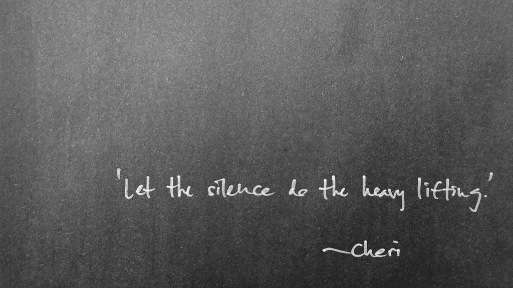 'Let the silence do the heavy lifting' quote
